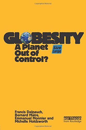 9781844076673: Globesity: A Planet Out of Control?