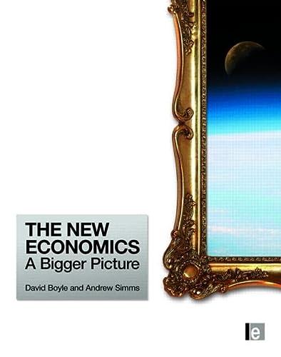 9781844076758: The New Economics: A Bigger Picture