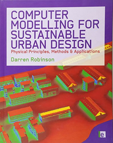 9781844076796: Computer Modelling for Sustainable Urban Design: Physical Principles, Methods and Applications
