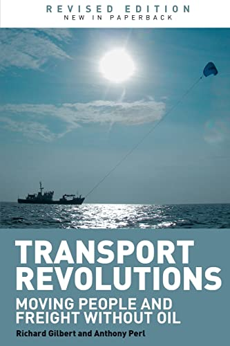 9781844076987: Transport Revolutions: Moving People and Freight Without Oil