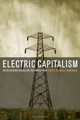9781844077144: Electric Capitalism: Recolonising Africa on the Power Grid
