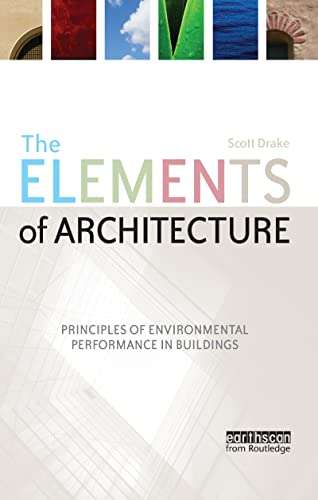 9781844077168: The Elements of Architecture: Principles of Environmental Performance in Buildings