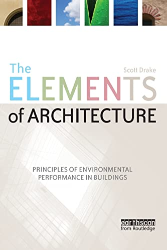 9781844077175: The Elements of Architecture: Principles of Environmental Performance in Buildings