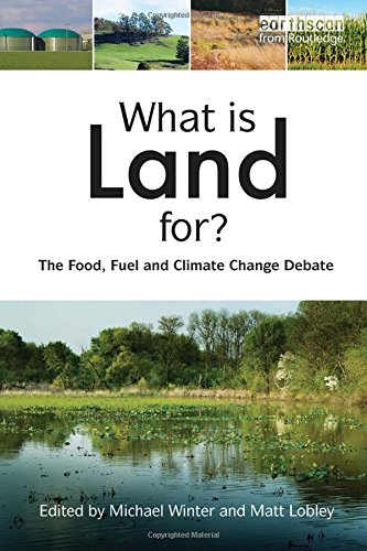 9781844077205: What is Land For?: The Food, Fuel and Climate Change Debate
