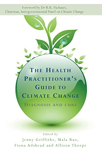 The Health Practitioner's Guide to Climate Change: Jenny Griffiths, Fiona