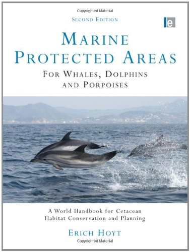 9781844077625: Marine Protected Areas for Whales, Dolphins and Porpoises: A World Handbook for Cetacean Habitat Conservation and Planning (Earthscan Oceans)
