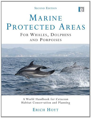 9781844077632: Marine Protected Areas for Whales, Dolphins and Porpoises: A World Handbook for Cetacean Habitat Conservation and Planning (Earthscan Oceans)