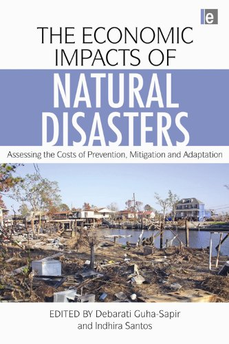 9781844077687: The Economic Impacts of Natural Disasters: Assessing the Costs of Prevention, Mitigation and Adaptation