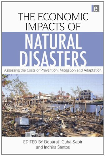 9781844077694: The Economic Impacts of Natural Disasters: Assessing the Costs of Prevention, Mitigation and Adaptation
