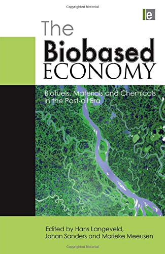 9781844077700: The Biobased Economy: Biofuels, Materials and Chemicals in the Post-oil Era