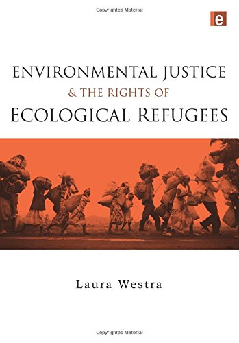 9781844077977: Environmental Justice and the Rights of Ecological Refugees