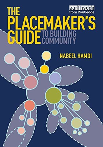 9781844078035: The Placemaker's Guide to Building Community (Earthscan Tools for Community Planning)