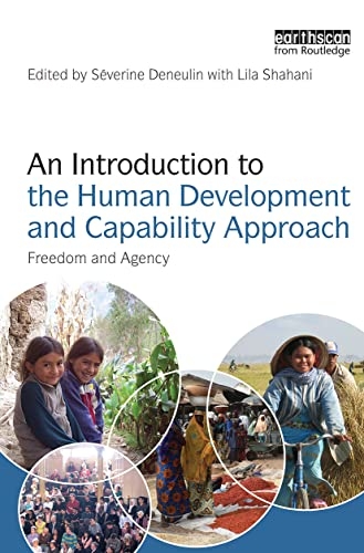 9781844078066: An Introduction to the Human Development and Capability Approach: Freedom and Agency