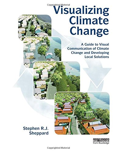 9781844078202: Visualizing Climate Change: A Guide to Visual Communication of Climate Change and Developing Local Solutions