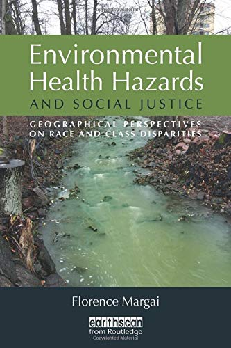 9781844078257: Environmental Health Hazards and Social Justice: Geographical Perspectives on Race and Class Disparities