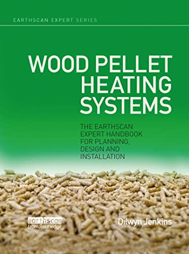 9781844078455: Wood Pellet Heating Systems: The Earthscan Expert Handbook on Planning, Design and Installation