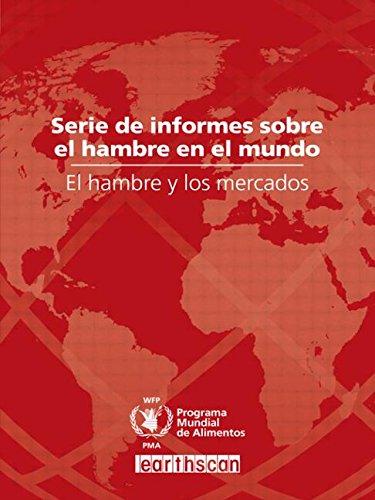 El hambre y los mercados: Serie de: Programa Mundial de