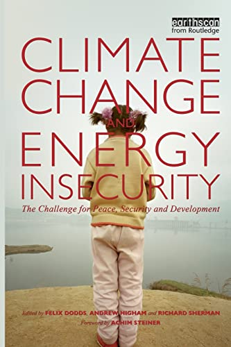 9781844078561: Climate Change and Energy Insecurity: The Challenge for Peace, Security and Development