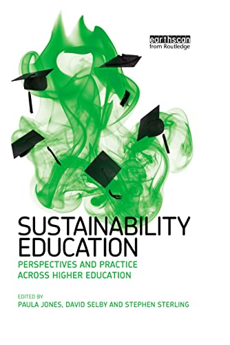 Sustainability Education: Perspectives and Practice across Higher Education (9781844078776) by Paula Jones; David Selby; Stephen Sterling