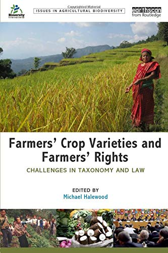 Farmers' Crop Varieties and Farmers' Rights: Challenges in Taxonomy and Law (Issues in ...