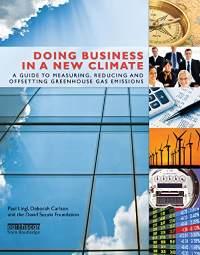 9781844079070: Doing Business in a New Climate: A Guide to Measuring, Reducing and Offsetting Greenhouse Gas Emissions