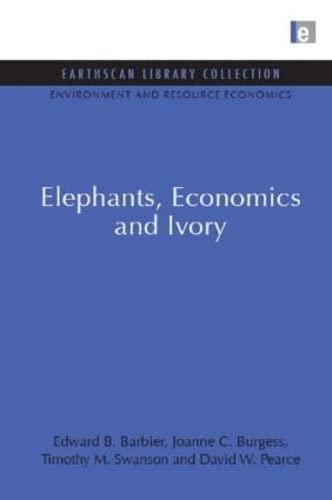 9781844079551: Elephants, Economics and Ivory (Environmental and Resource Economics Set)