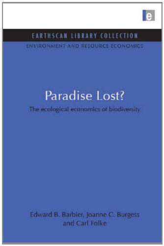 Paradise Lost: The Ecological Economics of Biodiversity (Earthscan Library Collection: ...