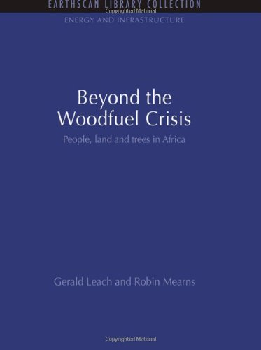 9781844079742: Beyond the Woodfuel Crisis: People, land and trees in Africa (Energy and Infrastructure Set)