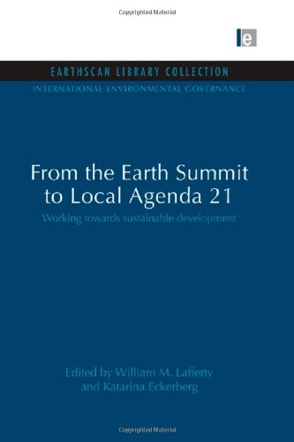 9781844079995: From the Earth Summit to Local Agenda 21: Working towards sustainable development (International Environmental Governance Set)