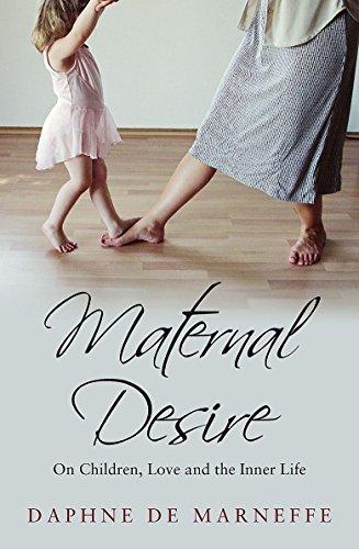 9781844080137: Maternal Desire: On Children, Love and the Inner Life