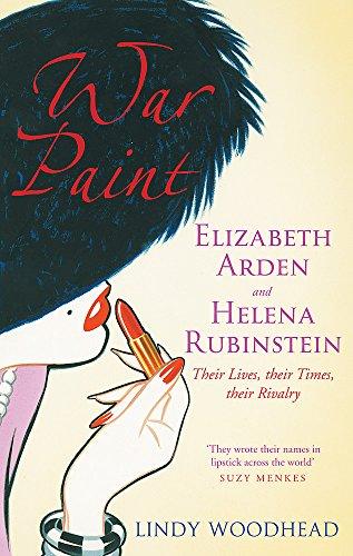 9781844080496: War Paint: Elizabeth Arden and Helena Rubinstein - Their Lives, Their Times, Their Rivalry