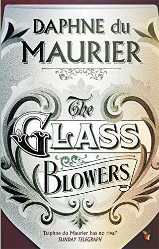 The Glass-Blowers (9781844080656) by Daphne Du Maurier