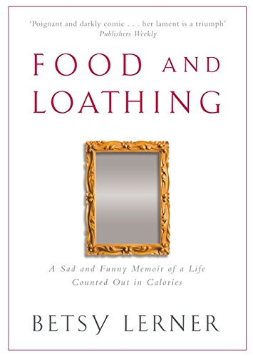 9781844080779: Food And Loathing
