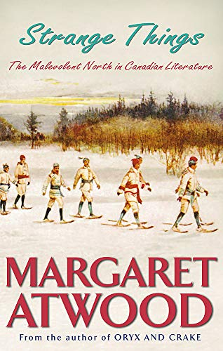 9781844080823: Strange Things: The Malevolent North in Canadian Literature