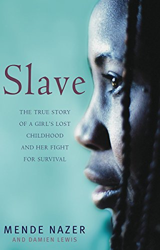 9781844081141: Slave: The True Story of a Girl's Lost Childhood and Her FIght for Survival