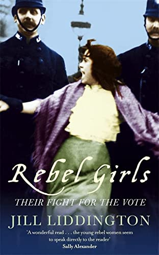 Rebel Girls (1844081680) by Jill Liddington