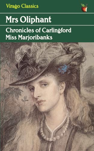 Miss Marjoribanks (Chronicles of Carlingford): Oliphant, Mrs
