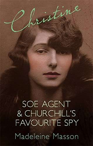 9781844082384: Christine : SOE Agent & Churchill's Favourite Spy