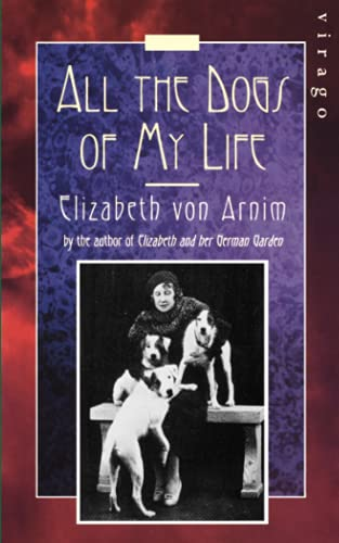 9781844082773: All The Dogs Of My Life: A Virago Modern Classic (Virago Modern Classics)