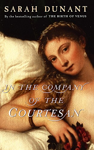 In the Company of the Courtesan: Sarah Dunant