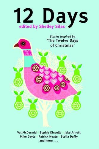 9781844083374: 12 Days: Stories Inspired by 'The Twelve Days of Christmas'
