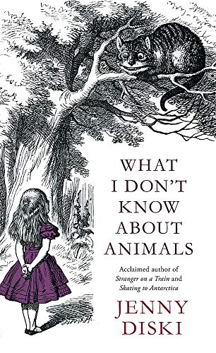 9781844083879: What I Don't Know about Animals. Jenny Diski