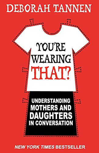 9781844084067: You're Wearing That?: Understanding Mothers and Daughters in Conversation