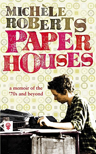 9781844084074: Paper Houses: A Memoir of the 70s and Beyond