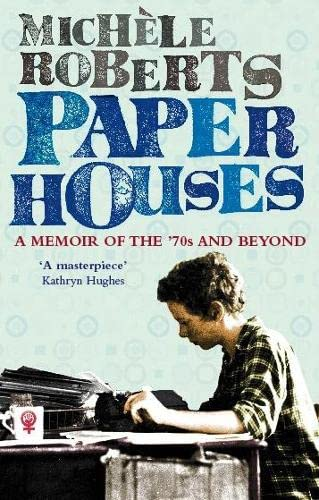 9781844084081: Paper Houses: A Memoir of the 70s and Beyond