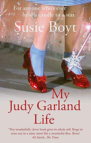 My Judy Garland Life: Boyt, Susie