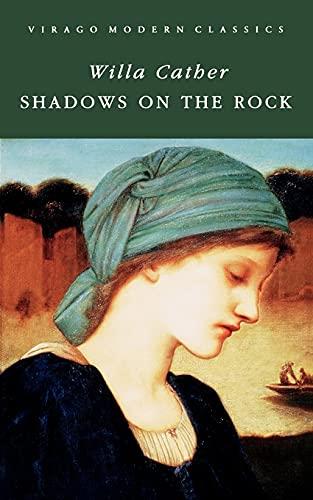 9781844084210: Shadows on the Rock (Virago Modern Classics)