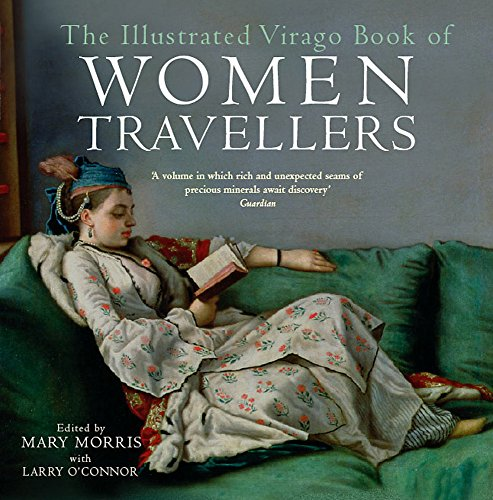 9781844084418: The Illustrated Virago Book of Women Travellers