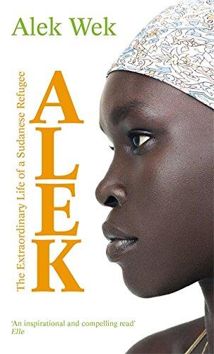 9781844084449: Alek: The Extraordinary Life of a Sudanese Refugee