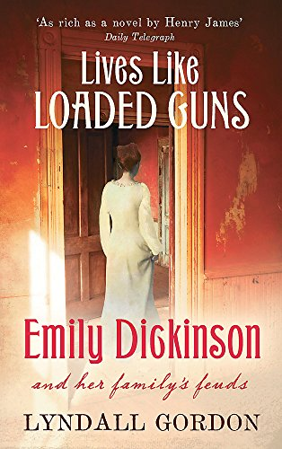 9781844084548: Lives Like Loaded Guns: Emily Dickinson and Her Family's Feuds